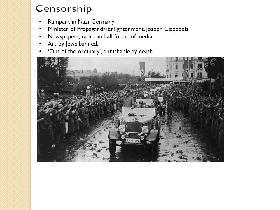 Rampant in Nazi Germany Minister of Propaganda/Enlightenment, Joseph Goebbels Newspapers, radio and all forms of media Art by Jews banned.
