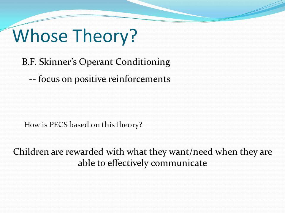 Whose Theory. B.F.