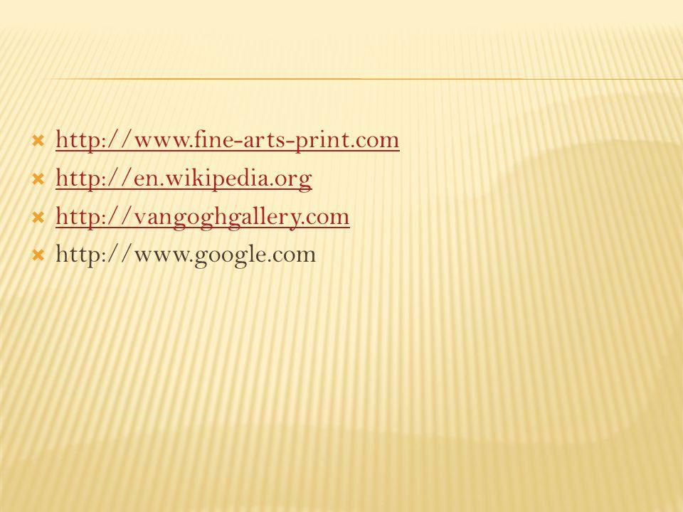  http://www.fine-arts-print.com http://www.fine-arts-print.com  http://en.wikipedia.org http://en.wikipedia.org  http://vangoghgallery.com http://v