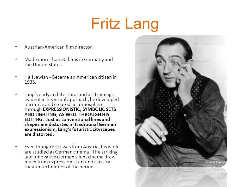 Fritz Lang Austrian-American film director.