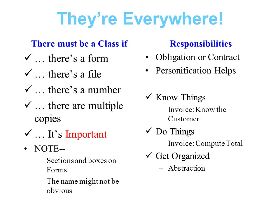 They're Everywhere! There must be a Class if … there's a form … there's a file … there's a number … there are multiple copies … It's Important NOTE--