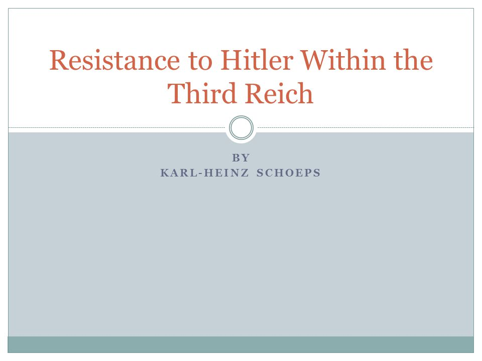 BY KARL-HEINZ SCHOEPS Resistance to Hitler Within the Third Reich