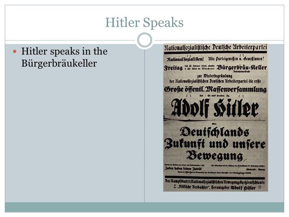 Hitler Speaks Hitler speaks in the Bürgerbräukeller