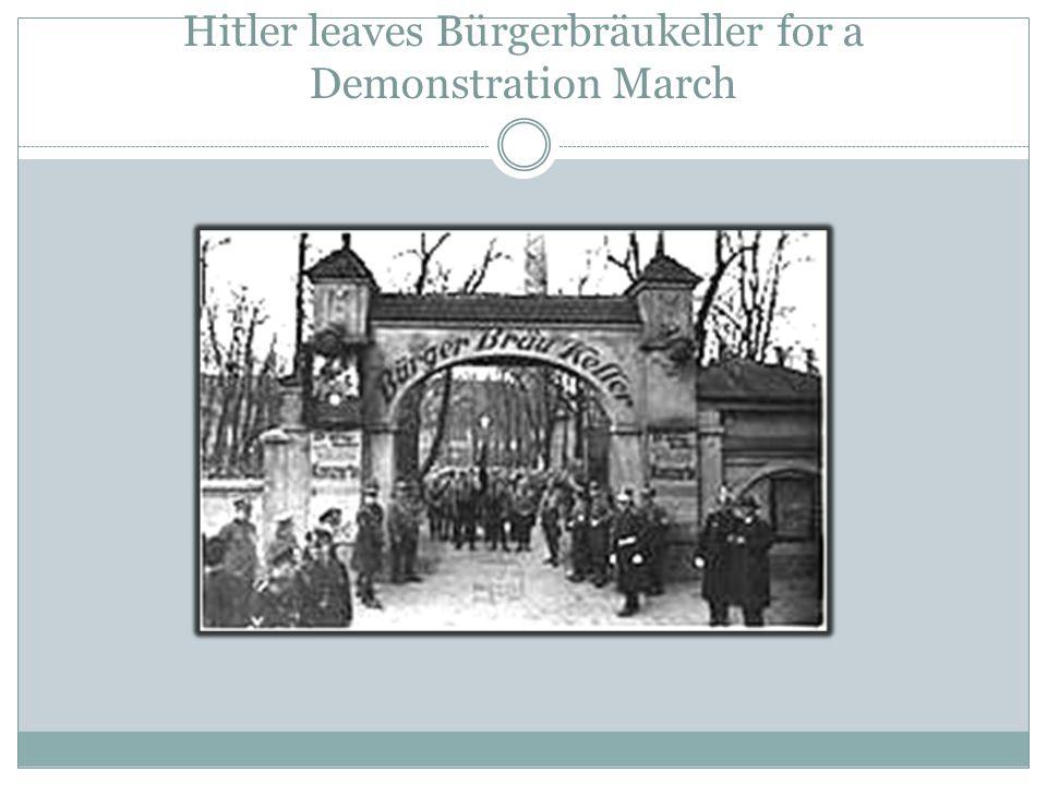 Hitler leaves Bürgerbräukeller for a Demonstration March