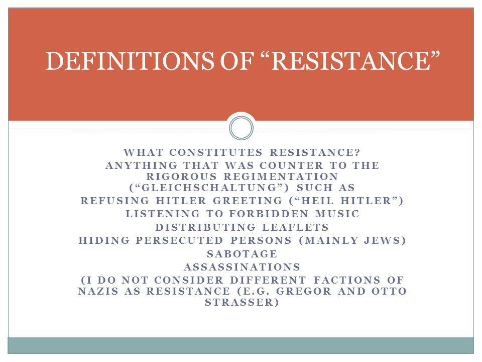 WHAT CONSTITUTES RESISTANCE.