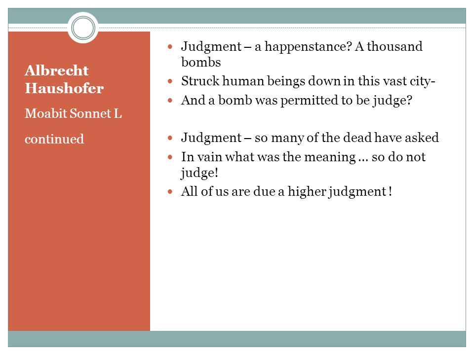 Albrecht Haushofer Moabit Sonnet L continued Judgment – a happenstance.