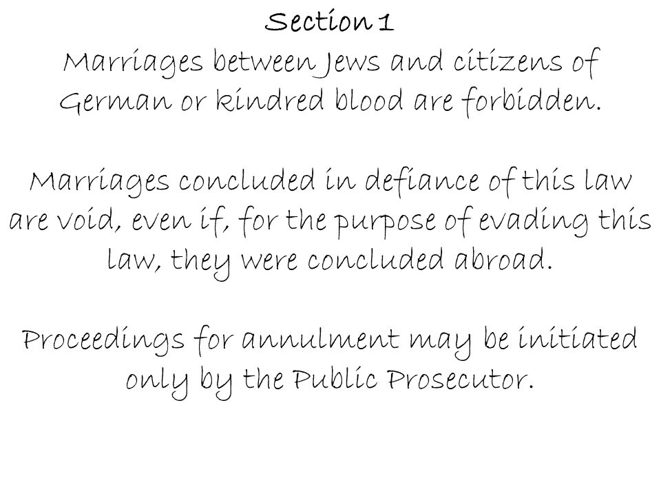 Section 1 Marriages between Jews and citizens of German or kindred blood are forbidden.