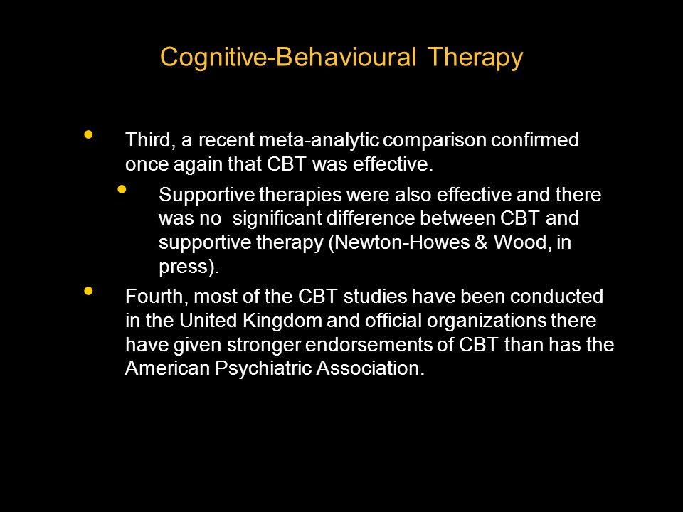 Third, a recent meta-analytic comparison confirmed once again that CBT was effective.