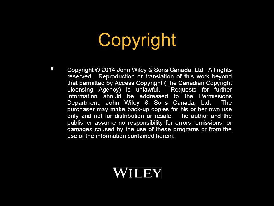 Copyright Copyright © 2014 John Wiley & Sons Canada, Ltd.