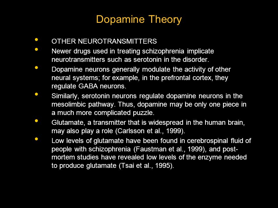 OTHER NEUROTRANSMITTERS Newer drugs used in treating schizophrenia implicate neurotransmitters such as serotonin in the disorder.
