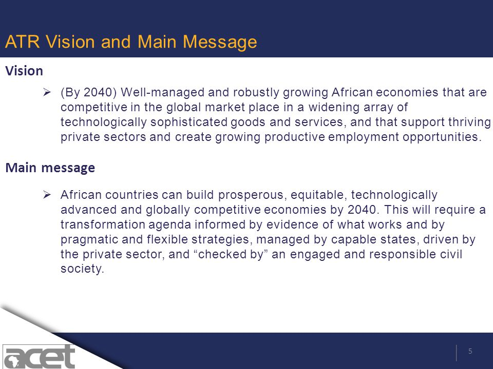 6 ATR Main Features  ATR meets felt need to inform debate and advance the economic transformation agenda  Africa-based and driven, to enhance acceptance by African policymakers and business leaders  The first report explicitly focusing on economic transformation  Country studies review and compares country performance on economic transformation ACET-15 countries over the period from 1970 to 2010.