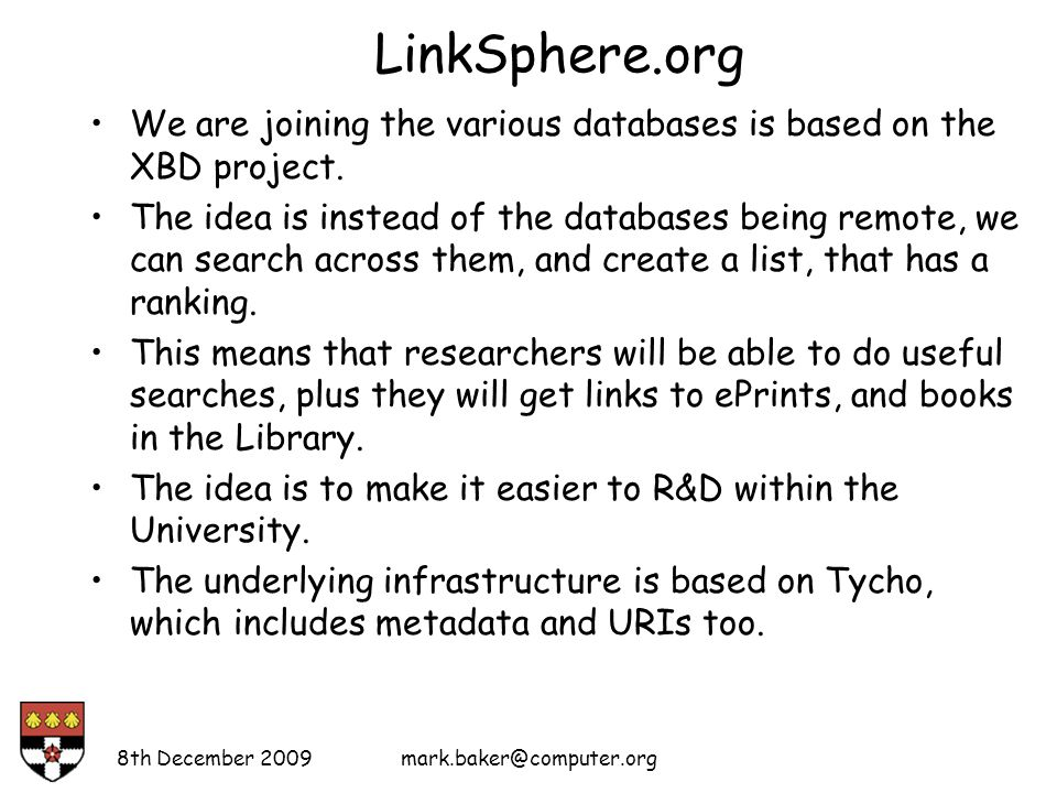LinkSphere.org We are joining the various databases is based on the XBD project.