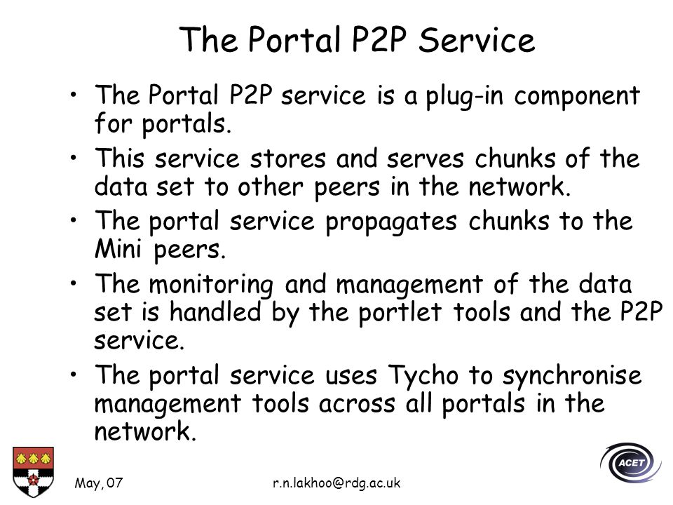 May, 07r.n.lakhoo@rdg.ac.uk The Portal P2P Service The Portal P2P service is a plug-in component for portals.
