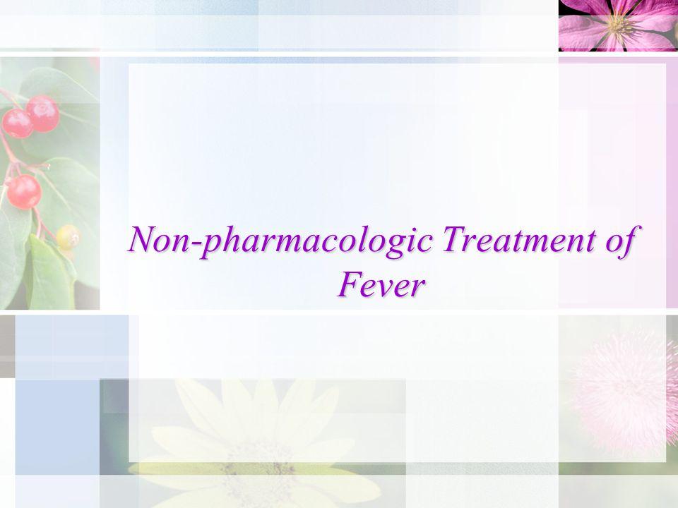Non-pharmacologic Treatment of Fever