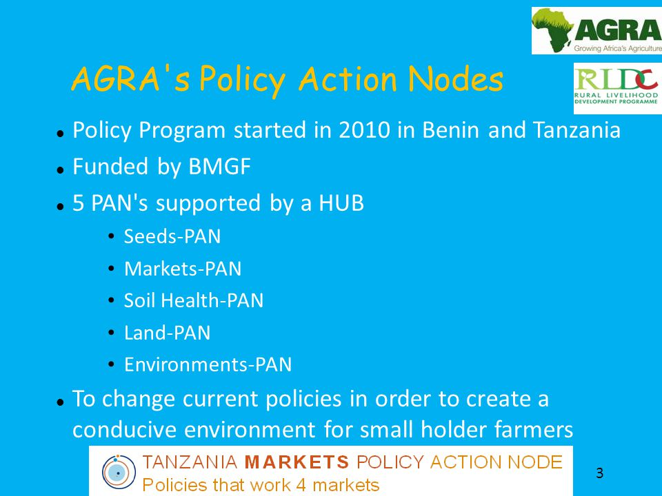 About theTanzania Markets Policy Action Node – Framework — Markets PAN embedded in local institutions – Mandate – Advocacy through evidence based research on trade and marketing policy issues – Members Farmer representatives Private sector institutions (NGO, consultants) Research institutions Government institutions (GI) - ministries 4