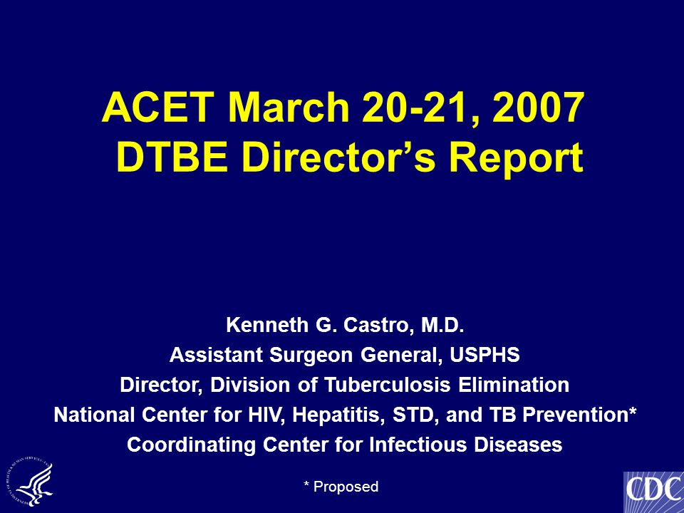Recent Activities (Not Covered by ACET Agenda) Mar 6, 7 OGAC meeting Mar 7 XDR TB briefing requested by 5 Senators (Durbin, Brown) Mar 15,16BSC subcommittee (XDR TB) Mar 21CDC testimony (Dr.