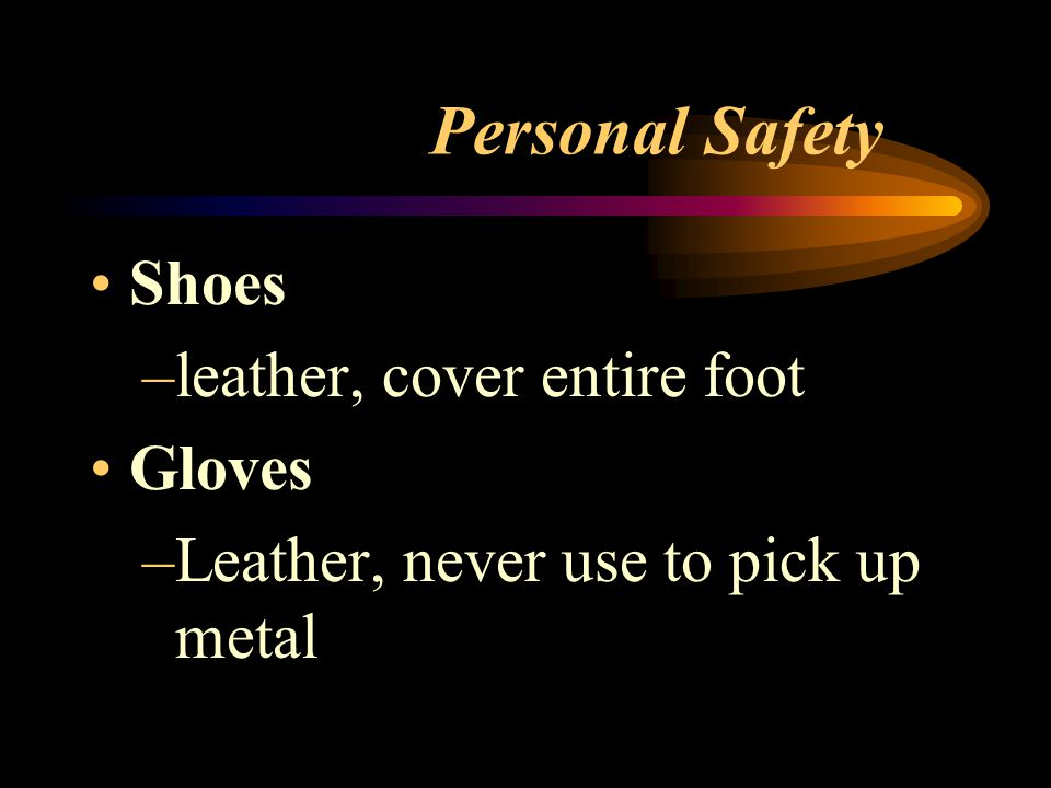 Personal Safety Pants –no cuffs and come over shoe tops