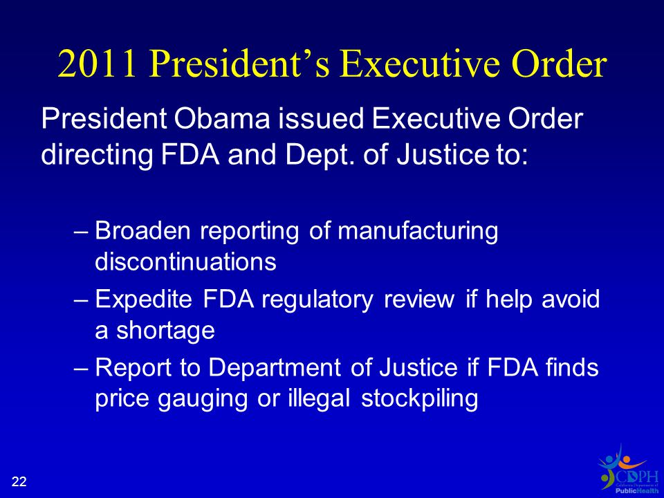 2011 President's Executive Order President Obama issued Executive Order directing FDA and Dept.