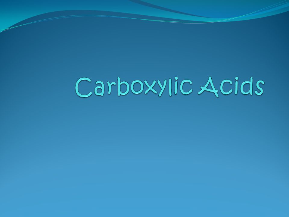 Carboxylic Acids A carboxylic acid contains a a hydroxyl group (–OH) attached to a carboxyl group, which is a carbonyl group.