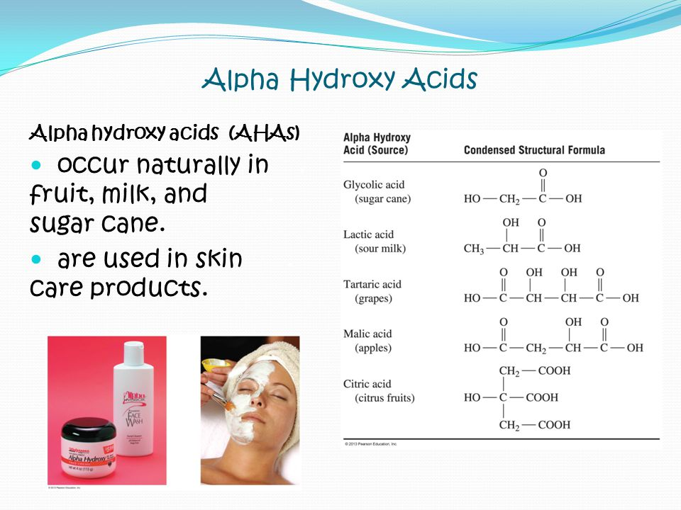 Alpha Hydroxy Acids Alpha hydroxy acids (AHAs) occur naturally in.