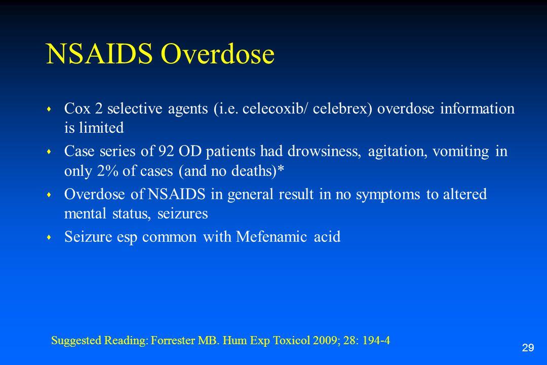 NSAIDS Overdose s Cox 2 selective agents (i.e.