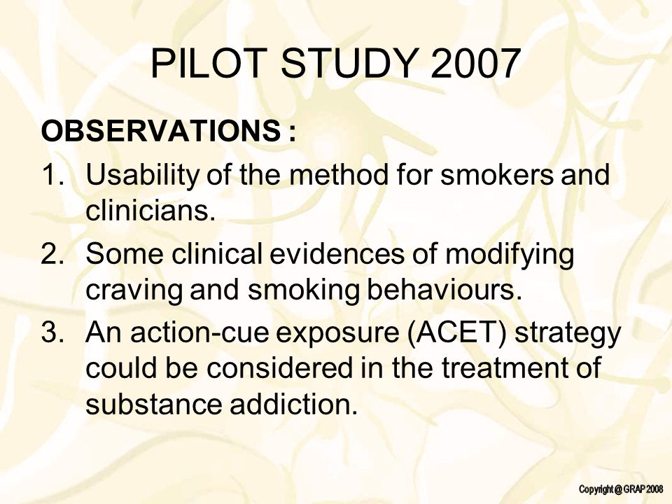 PILOT STUDY 2007 OBSERVATIONS : 1.Usability of the method for smokers and clinicians.