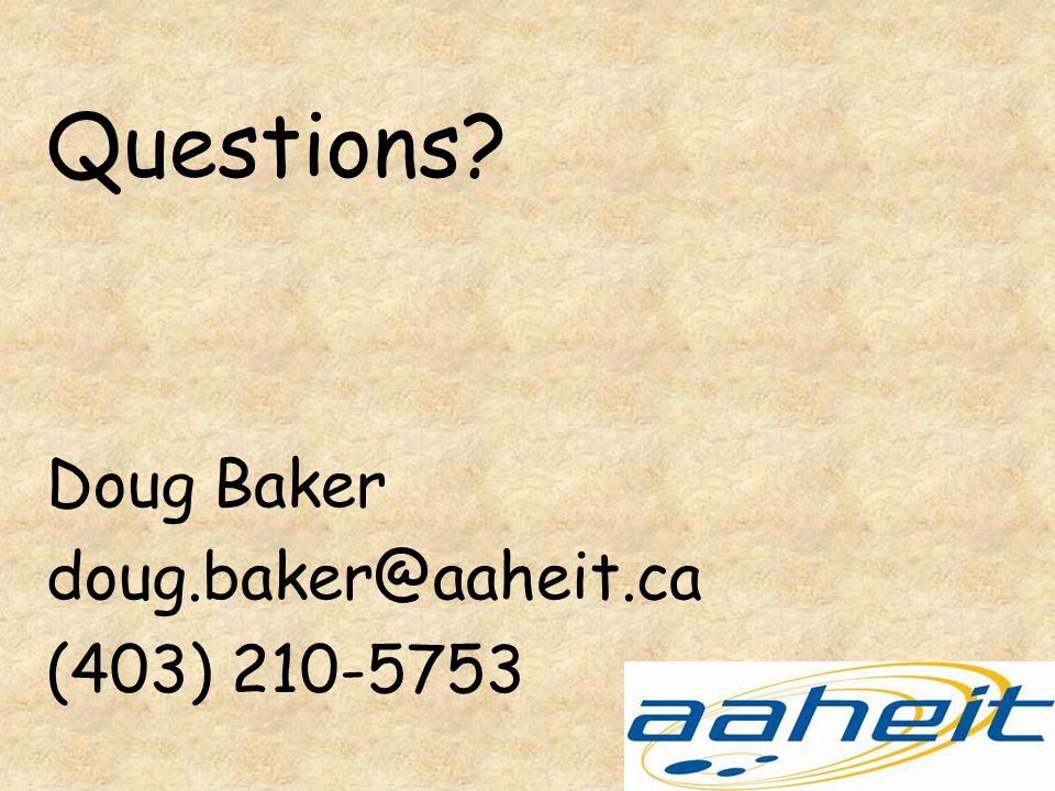 Questions Doug Baker doug.baker@aaheit.ca (403) 210-5753