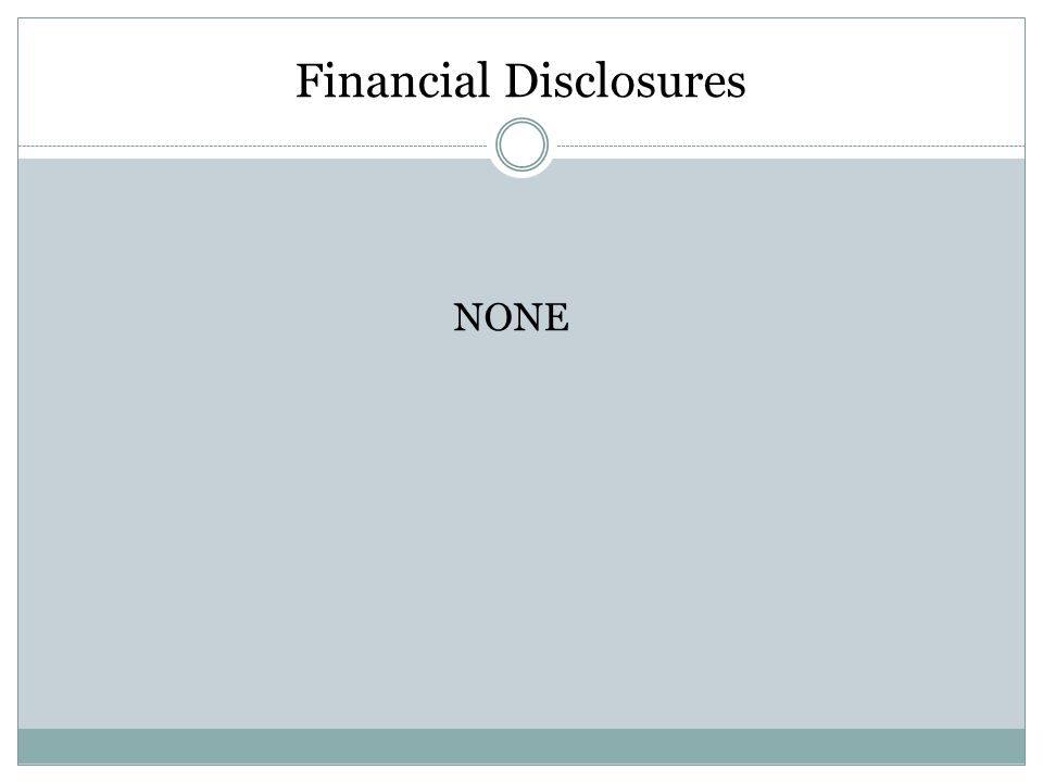 Financial Disclosures NONE