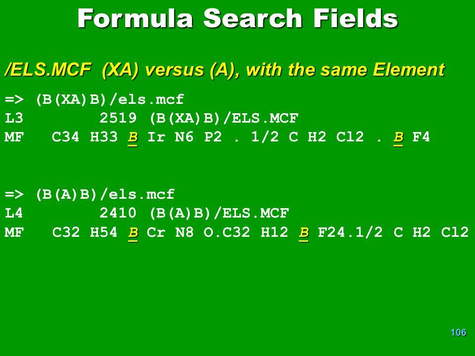 106 Formula Search Fields /ELS.MCF (XA) versus (A), with the same Element => (B(XA)B)/els.mcf L3 2519 (B(XA)B)/ELS.MCF BB MF C34 H33 B Ir N6 P2.