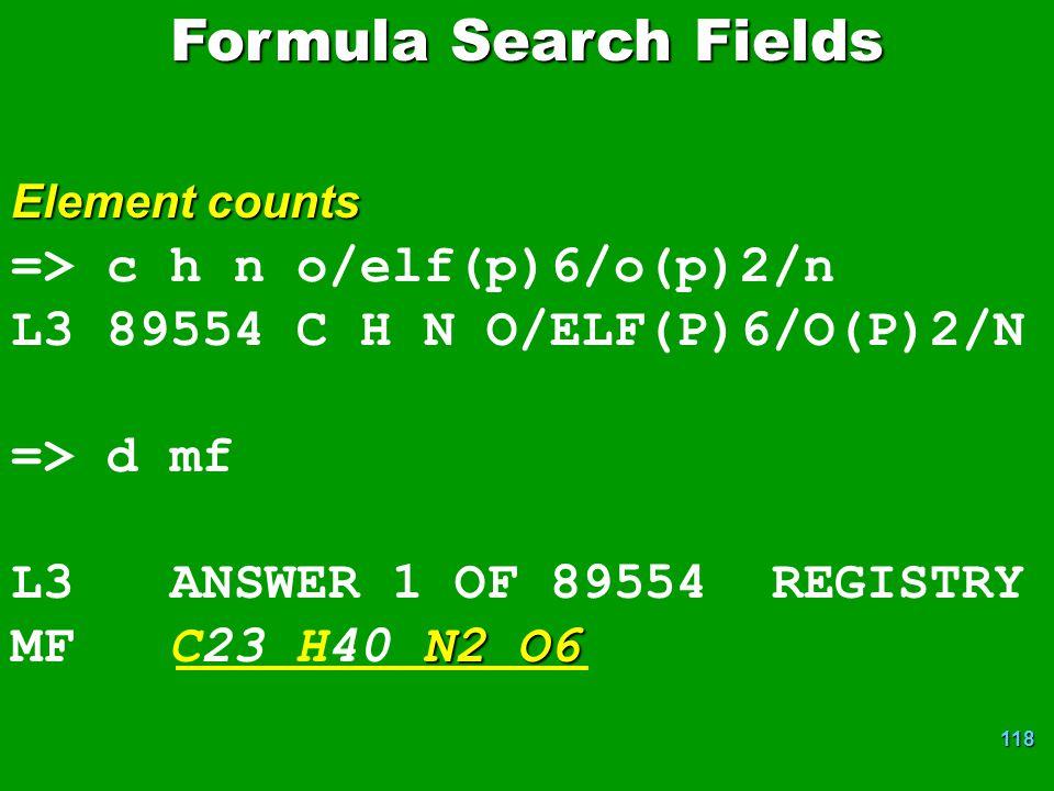 118 => c h n o/elf(p)6/o(p)2/n L3 89554 C H N O/ELF(P)6/O(P)2/N => d mf L3 ANSWER 1 OF 89554 REGISTRY N2O6 MF C23 H40 N2 O6 Formula Search Fields Element counts