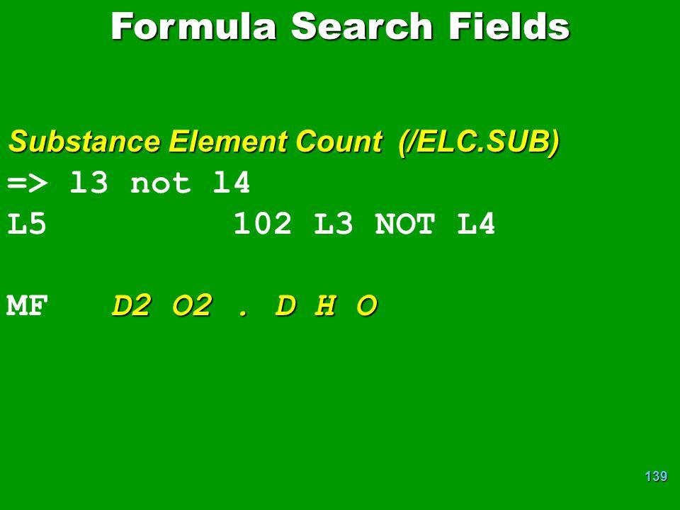 139 => l3 not l4 L5 102 L3 NOT L4 D2 O2.D H O MF D2 O2.