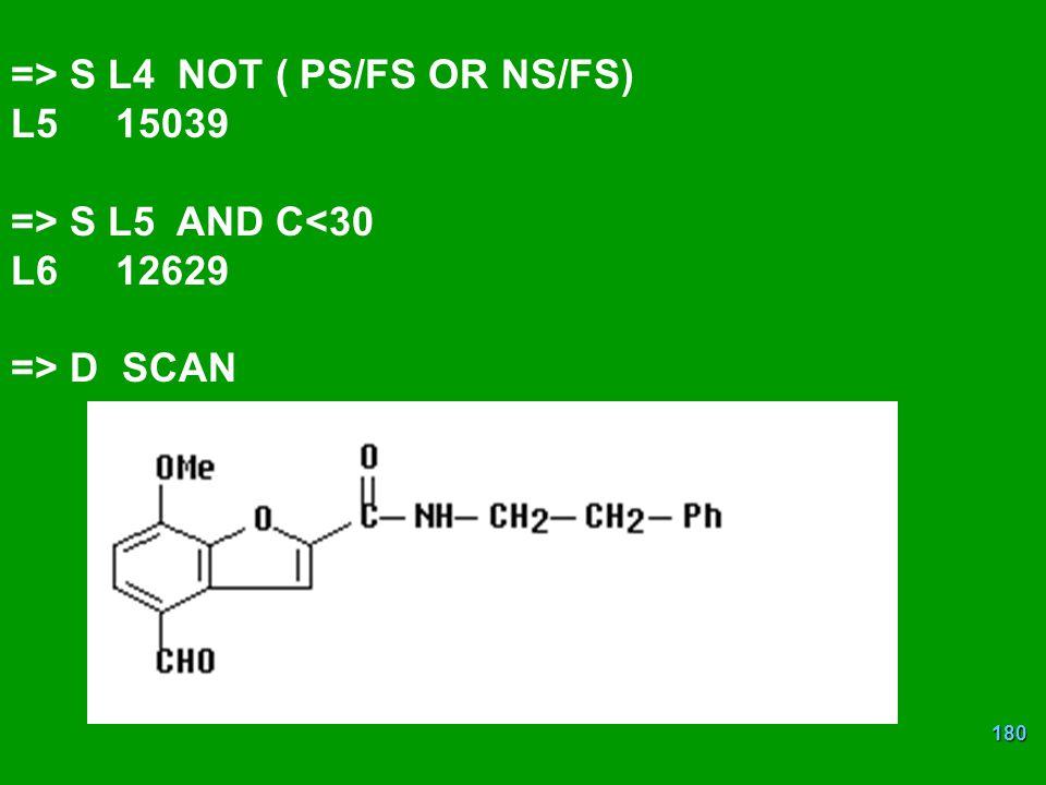 180 => S L4 NOT ( PS/FS OR NS/FS) L515039 => S L5 AND C<30 L612629 => D SCAN