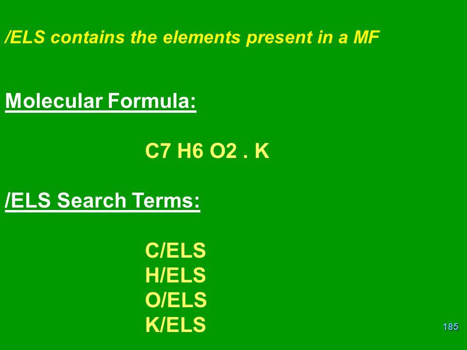 185 /ELS contains the elements present in a MF Molecular Formula: C7 H6 O2.