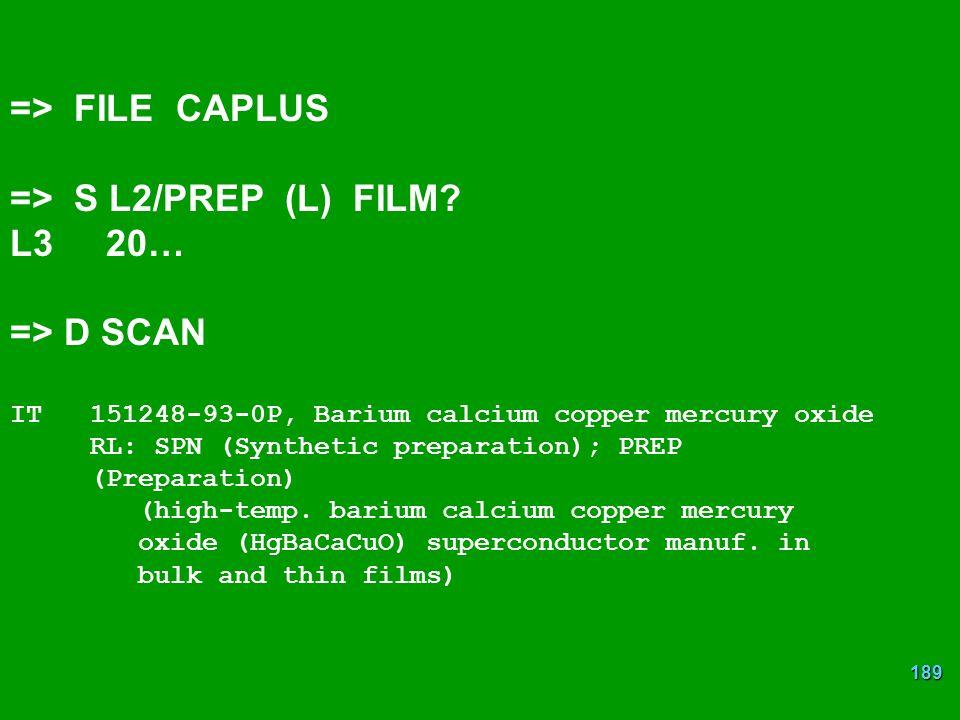 189 => FILE CAPLUS => S L2/PREP (L) FILM.