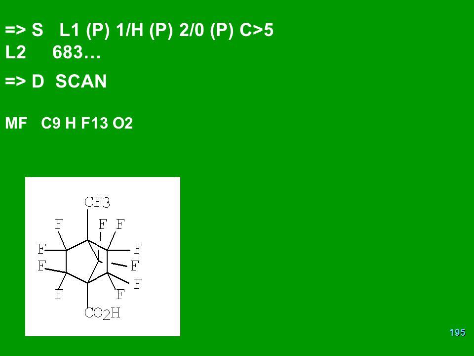 195 => S L1 (P) 1/H (P) 2/0 (P) C>5 L2683… => D SCAN MF C9 H F13 O2