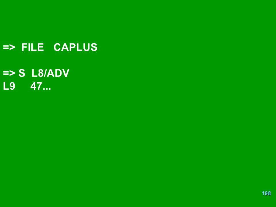 198 => FILE CAPLUS => S L8/ADV L947...