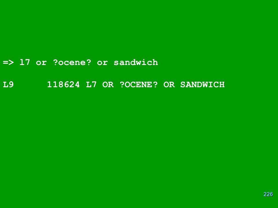 226 => l7 or ?ocene? or sandwich L9 118624 L7 OR ?OCENE? OR SANDWICH
