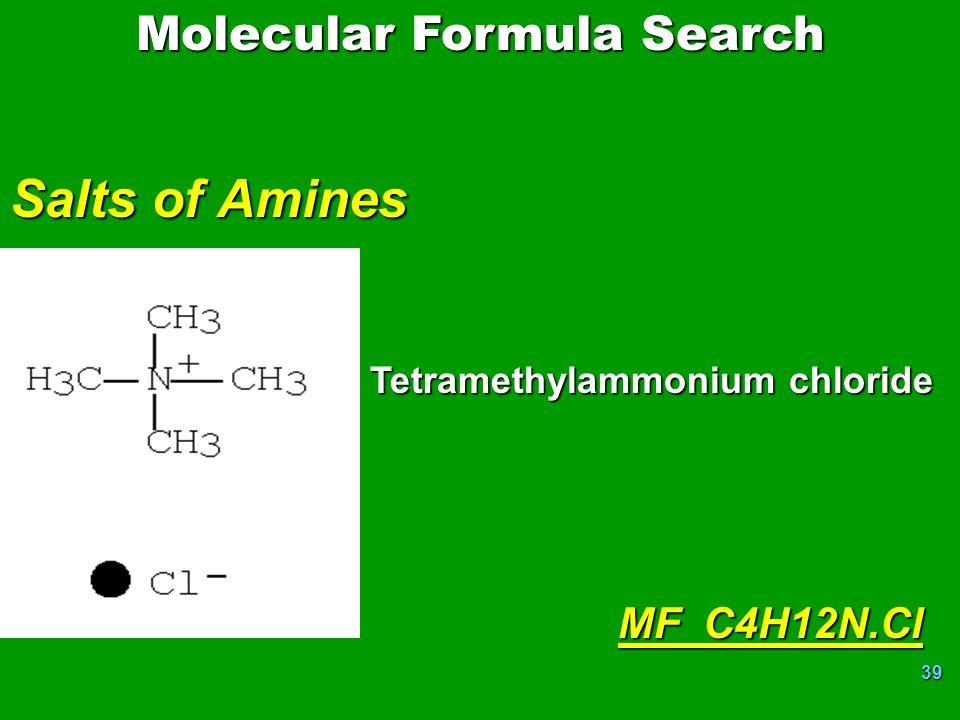 39 Salts of Amines MF C4H12N.Cl Molecular Formula Search Tetramethylammonium chloride