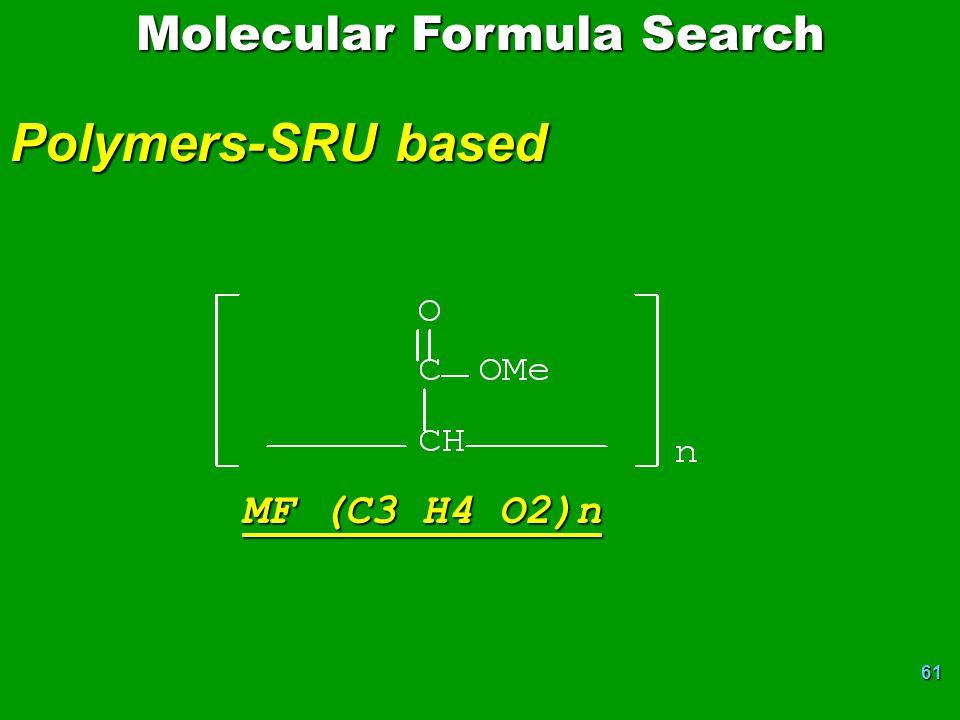 61 Polymers-SRU based Molecular Formula Search MF (C3 H4 O2)n