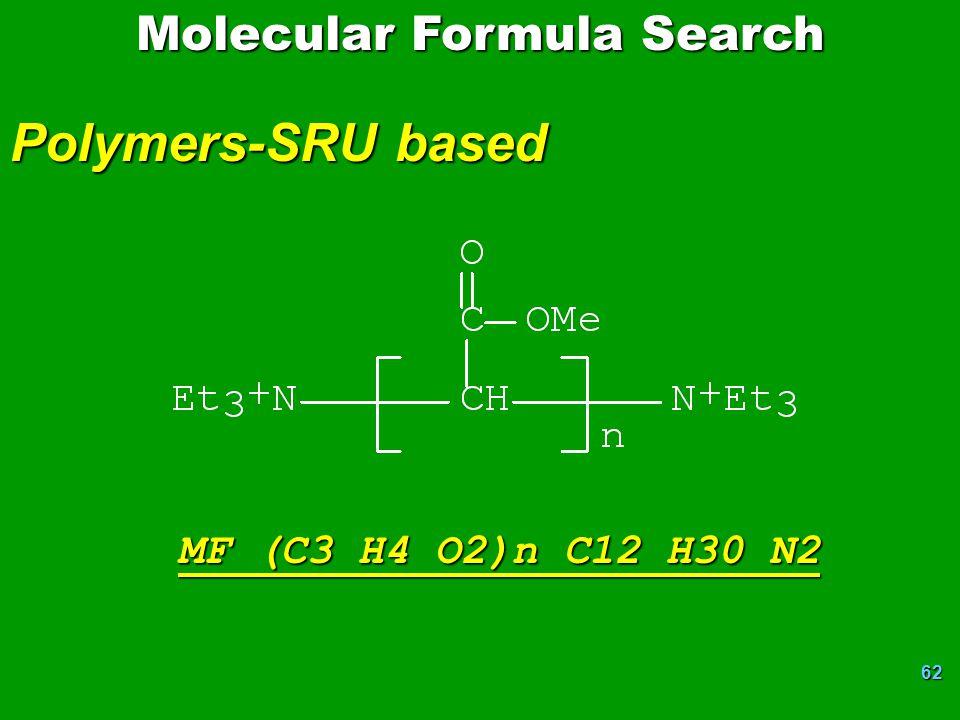 62 Polymers-SRU based Molecular Formula Search MF (C3 H4 O2)n C12 H30 N2