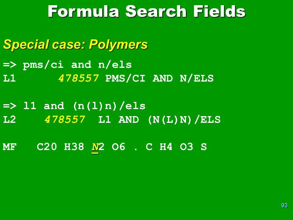 93 => pms/ci and n/els L1 478557 PMS/CI AND N/ELS => l1 and (n(l)n)/els L2 478557 L1 AND (N(L)N)/ELS N MF C20 H38 N2 O6.