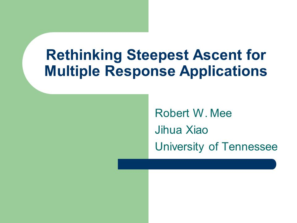 Outline Overview of RSM Strategy Steepest Ascent for an Example Efficient Frontier Plots Paths of Improvement (POI) Regions