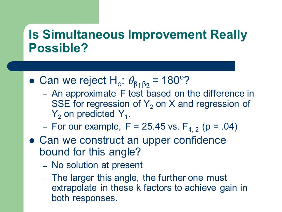Is Simultaneous Improvement Really Possible. Can we reject H o :      = 180 o .
