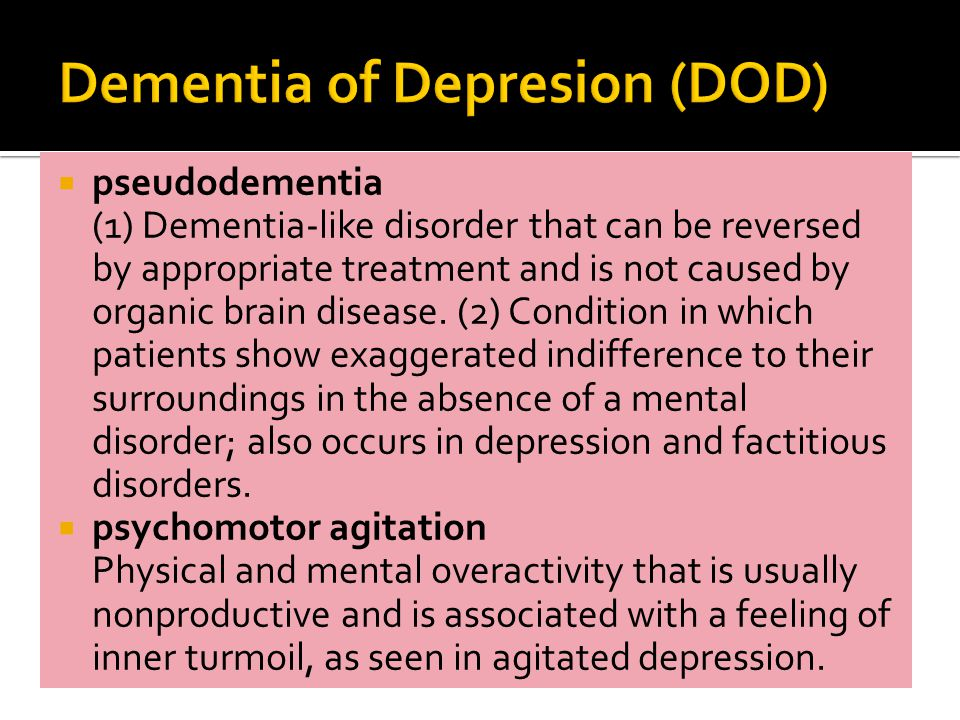  pseudodementia (1) Dementia-like disorder that can be reversed by appropriate treatment and is not caused by organic brain disease.