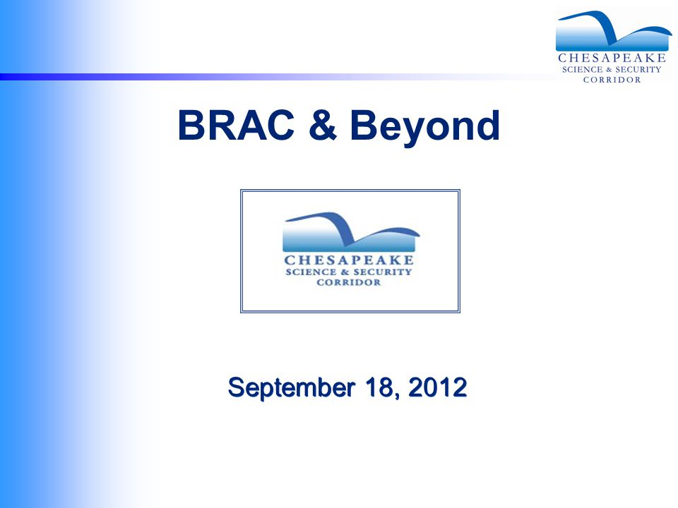 September 18, 2012 BRAC & Beyond