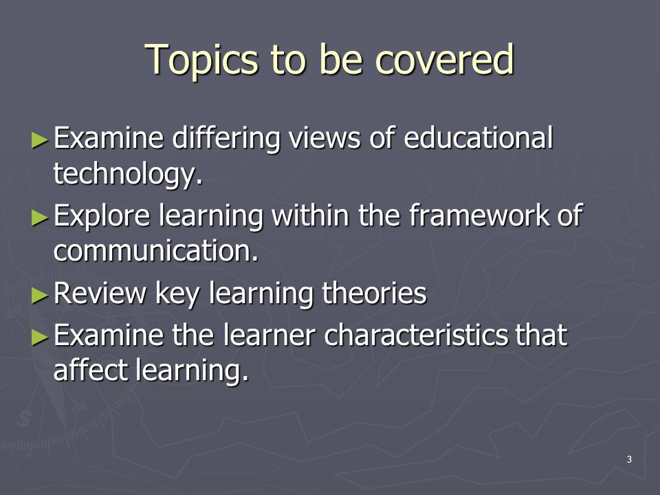 4 More Topics ► Investigate teaching styles and their impact on learning.