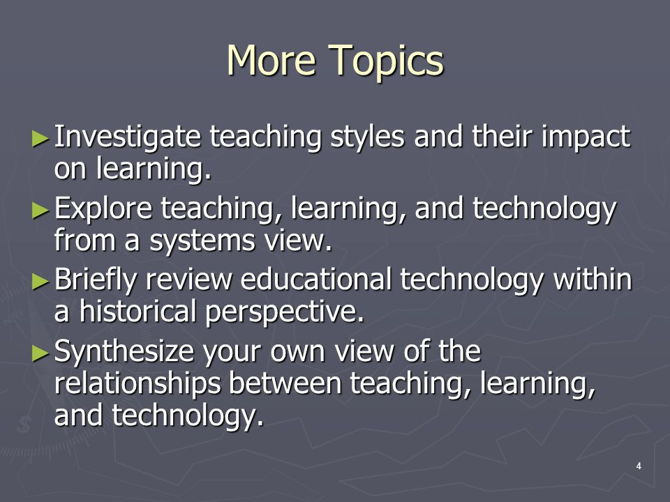 5 What is Educational Technology.► There are different ideas about how to answer this question.