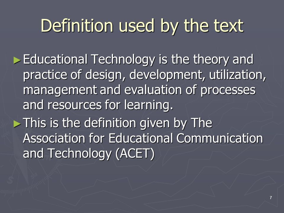 8 Why Study Technology.► Methods such as lecture can be enhanced by using technology.
