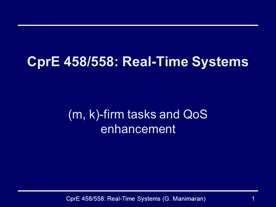 CprE 458/558: Real-Time Systems (G.