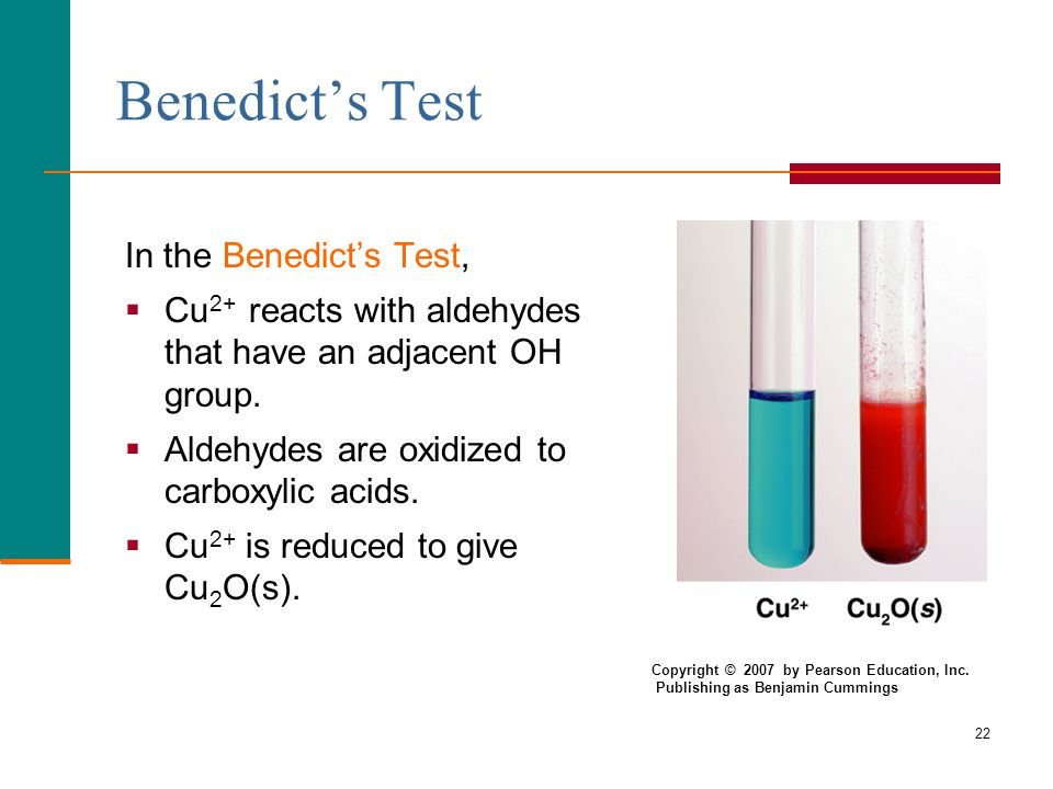 22 Benedict's Test In the Benedict's Test,  Cu 2+ reacts with aldehydes that have an adjacent OH group.